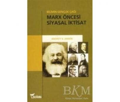 MARX ÖNCESİ SİYASAL İKTİSAT - ANDREY V. ANİKİN