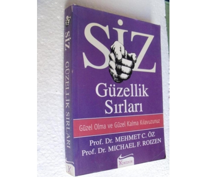 SİZ GÜZELLİK SIRLARI Mehmet Öz, Michael F. Roizen