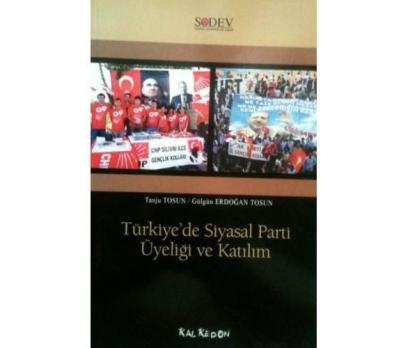 TÜRKİYE'DE SİYASAL PARTİ ÜYELİĞİ ve KATILIM