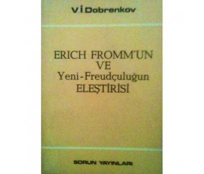 ERICH FROMM'UN ve YENİ FREUDÇULUĞUN ELEŞTİRİSİ