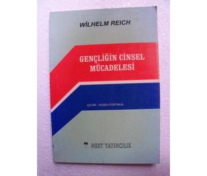GENÇLİĞİN CİNSEL MÜCADELESİ Wilhelm Reich MERT YAY