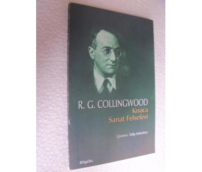 KISACA SANAT FELSEFESİ - R. G. COLLINGWOOD