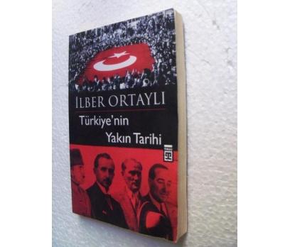 TÜRKİYE'NİN YAKIN TARİHİ - İLBER ORTAYLI