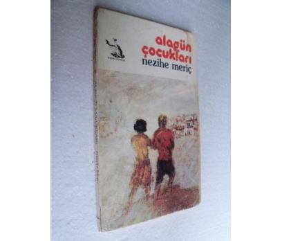 ALAGÜN ÇOCUKLARI - NEZİHE MERİÇ can çocuk kitaplar