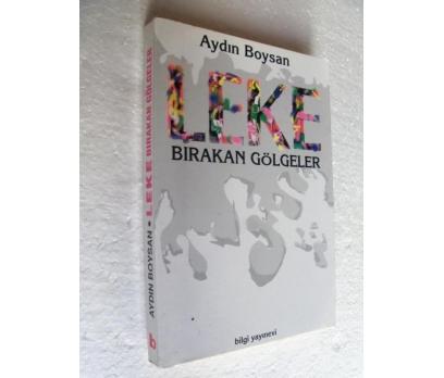 LEKE BIRAKAN GÖLGELER - AYDIN BOYSAN