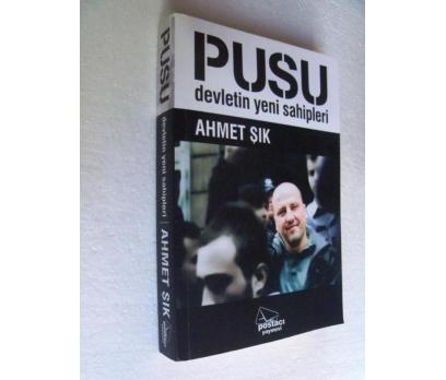 PUSU DEVLETİN YENİ SAHİPLERİ - AHMET ŞIK