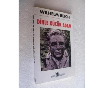 DİNLE KÜÇÜK ADAM Wilhelm Reich