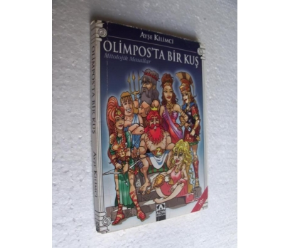 OLİMPOS'TA BİR KUŞ MİTOLOJİK MASALLAR AYŞE KİLİMCİ
