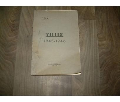 T.D.K. YILLIK 1945 - 1946 İBRAHİM HOROZ YAY.1948