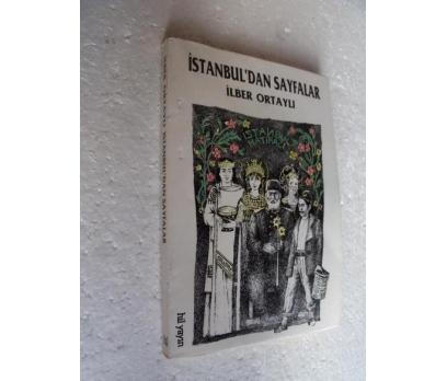 İSTANBUL'DAN SAYFALAR İlber Ortaylı HİL YAYINLARI