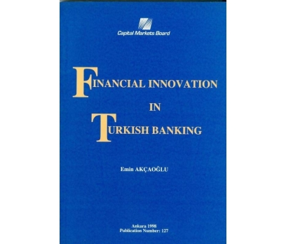 EMİN AKÇAOĞLU FINANCIAL INNOVATION IN TURKISH BANK