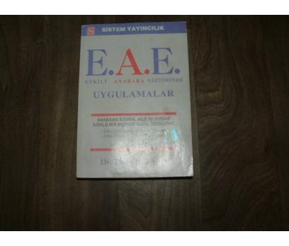 E.A.E. ETKİLİ ANABABA EĞİTİMİNDE UYGULAMALAR