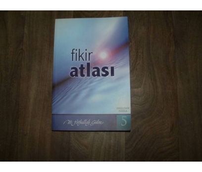 FİKİR ATLASI M. FETHULLAH GÜLEN FASILDAN FASILA