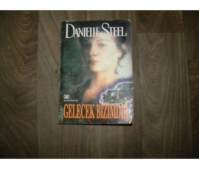 GELECEK BİZİMDİR DANIELLE STEEL ALTIN YAY- 1993