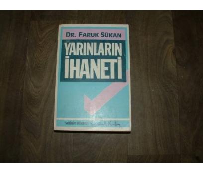 YILLARIN İHANETİ DR. FARUK SÜKAN - 1985