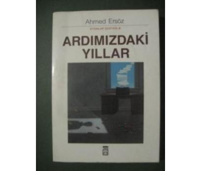 ARDIMIZDAKİ YILLAR AHMED ERSÖZ