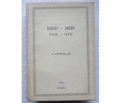 HEP-BİR TEK-BİR HAYRİ BAŞER