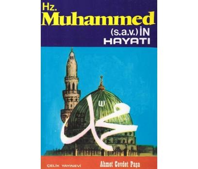 HZ. MUHAMMED (S.A.V.) İN HAYATI AHMET CEVDET PAŞA