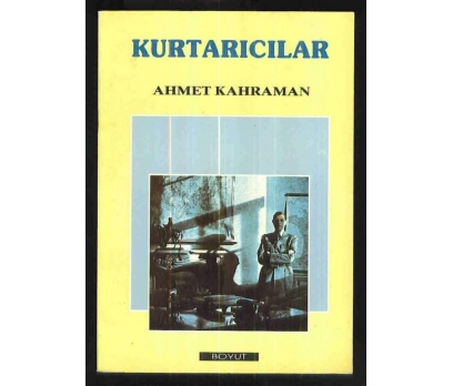 KURTARICILAR - AHMET KAHRAMAN - BOYUT 1988