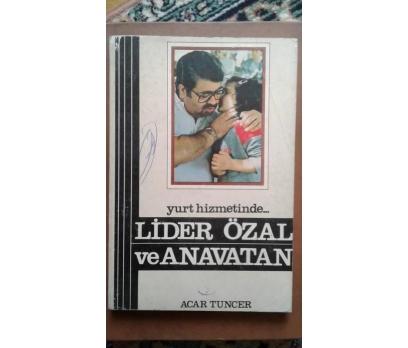 LİDER ÖZAL ve ANAVATAN ACAR TUNCER 1