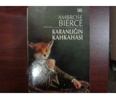 KARANLIĞIN KAHKAHASI AMBROSE BIERCE