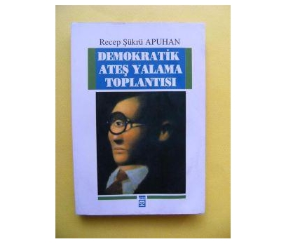 DEMOKRATİK ATEŞ YALAMA TOPLANTISI