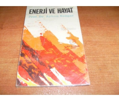ENERJİ VE HAYAT-PROF.DR.AYHAN SONGAR