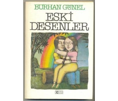 ESKİ DESENLER / Burhan GÜNEL