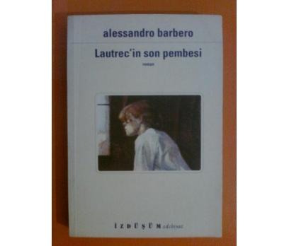 LAUTREC'İN SON PEMBESİ ALESSANDRO BARBERO