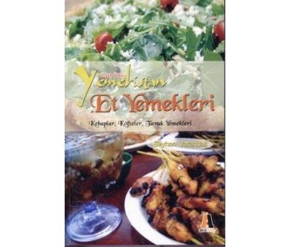 Lezzet Ülkesi Yemekistan: Et Yemekleri Kebaplar