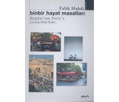 BİNBİR HAYAT MASALLARI BAĞDAT'TAN PARİS'E FALİH MA