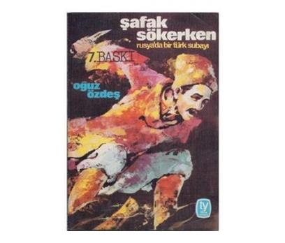 ŞAFAK SÖKERKEN  OĞUZ ÖZDEŞ  1975 BASIM