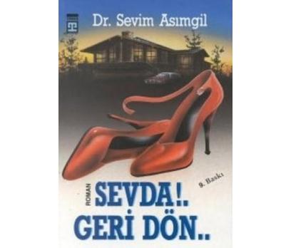 SEVDA GERİ DÖN - SEVİM ASIMGİL