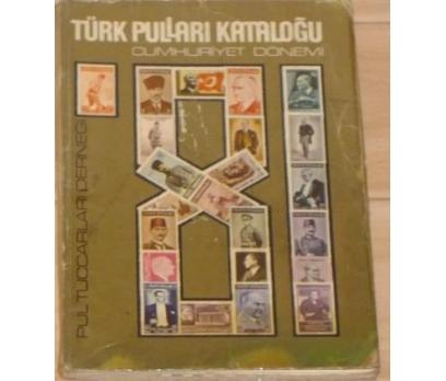 PUL TÜCCARLARI DERNEĞİ 1981 PUL KATALOĞU