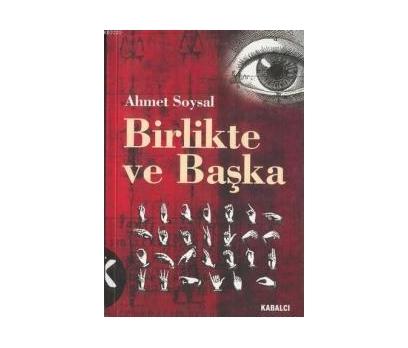 BİRLİKTE VE BAŞKA AHMET SOYSAL