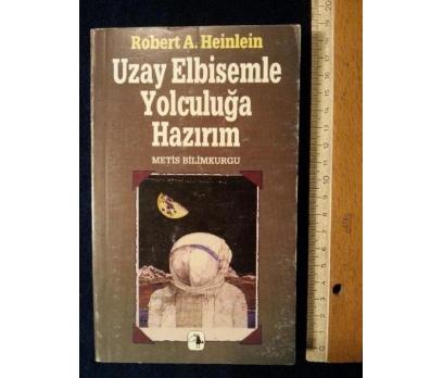 UZAY ELBİSEMLE YOLCULUĞA HAZIRIM ROBERT A. HEINLEI