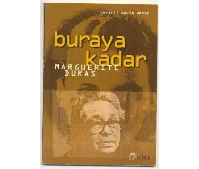 BURAYA KADAR (Günce) / Marguerite DURAS