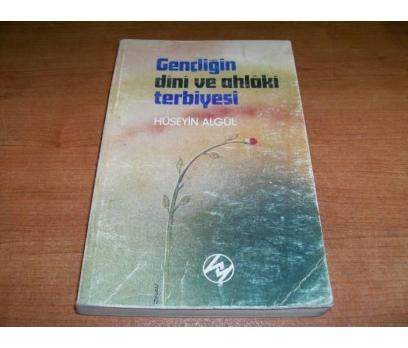 GENÇLİĞİN DİNİ VE AHLAKİ TERBİYESİ -H . ALGÜL