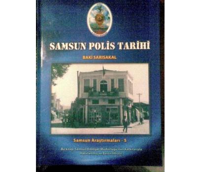 SAMSUN POLİS TARİHİ BAKİ SARISAKAL