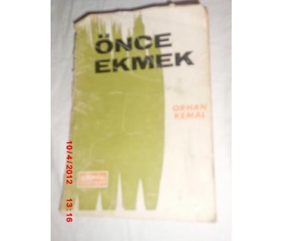 ÖNCE EKMEK - ORHAN KEMAL -  1968