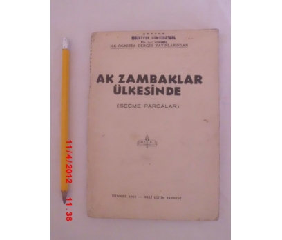 AK ZAMBAKLAR ÜLKESİNDE / SEÇME PARÇALAR