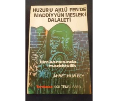 İLİM KARŞISINDA MADDECİLİK - AHMET HİLMİ BEY