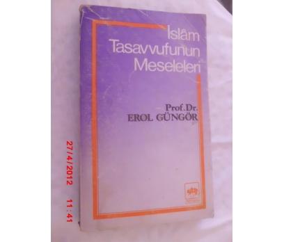 İSLAM TASAVVUFUNUN MESELELERİ - PROF.E.GÜNGOR