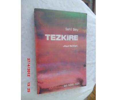 TEZKİRE - HEST BEHİŞT - SEHİ BEY / TERCÜMAN 1001