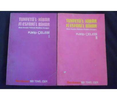 TÜHFETÜL-KİBAR Fİ ESFARİ'L BİHAR / KATİP ÇELE