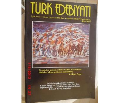 TÜRK EDEBİYATI DERGİSİ - AĞUSTOS 1985 SAYI 142