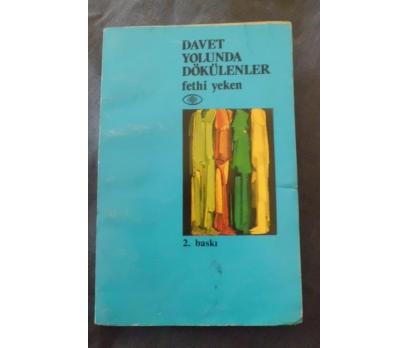 DAVET YOLUNDA DÖKÜLENLER / FETHİ YEKEN