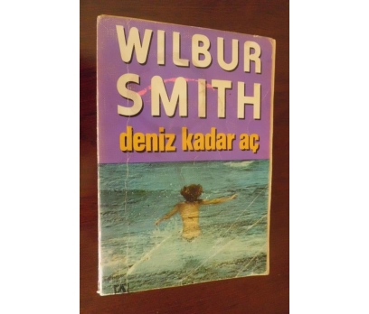 DENİZ KADAR AÇ - WILBUR SMITH