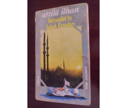 DERSAADET'TE SABAH EZANLARI / ATİLLA İLHAN