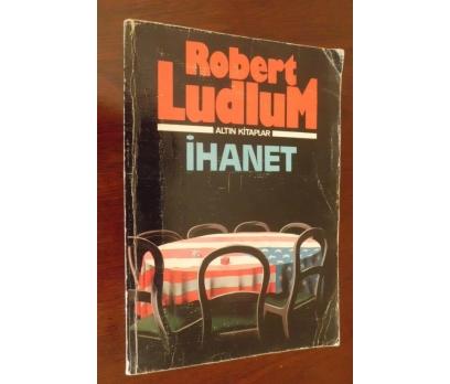 İHANET - ROBERT LUDLUM